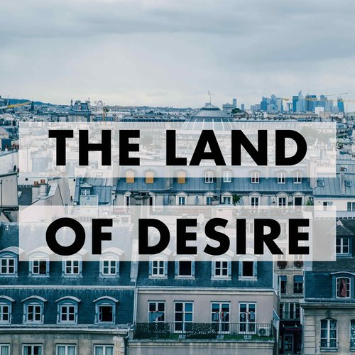 land-of-desire-french-history-podcast