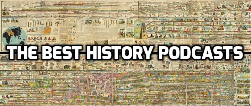 The 13 Best History Podcasts (Short or Long, You Can't Go Wrong)