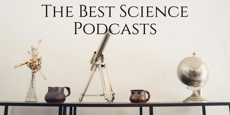The Best Science Podcasts
