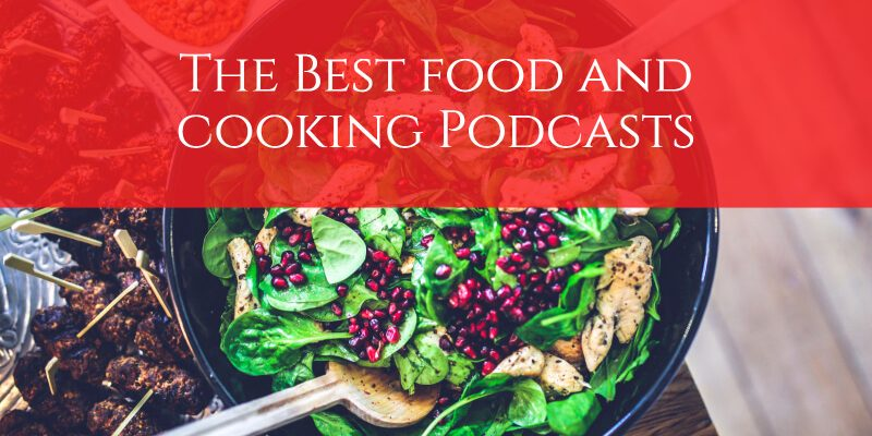 The Top 5 Food and Cooking Podcasts