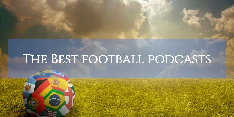 The 7 Best Football Podcasts