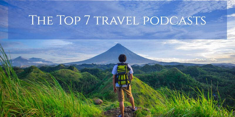 The 7 Best Travel Podcasts